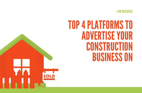 Top 4 Platforms to Advertise Your Construction Business On
