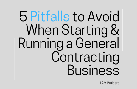mistakes general contracting business